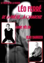 Léo Ferré, de la Poésie à l'Anarchie avec A. Mélou etJ. Barrier